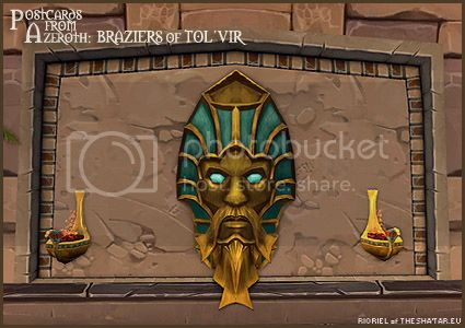 PostcardsFromAzeroth.com: Braziers of Tol'vir